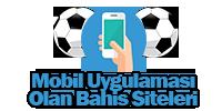 Mobil Uygulaması Olan Bahis Siteleri – Bahis Firmaları, Şirketleri